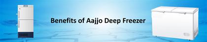 Benefits of Aajjo deep freezer