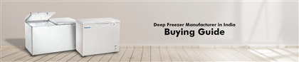 Top 10 Deep Freezer Manufacturer in India: Buying Guide
