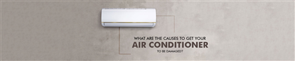 What are the causes to get your air conditioner to be damaged?