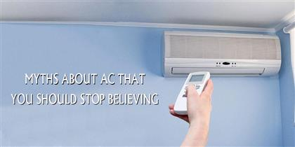 What are the myths about AC that you should stop believing?